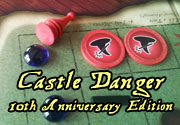 Castle Danger, 10th Anniversary Edition – $34.99 2-players, 30-60 minutes. Perfect information abstract strategy game set during the days of conflict in the Land of Danger.