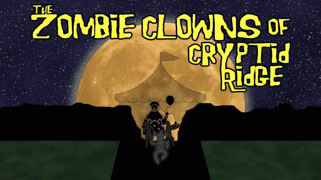 The Zombie Clowns of Cryptid Ridge