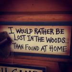 Rather be Lost in the Woods